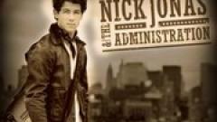 Who I Am - Nick Jonas, The Administration