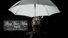 Lắng Theo Mưa 2 (Lyric Video) - SillySK, Only T