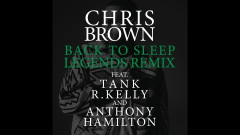 Back To Sleep (Legends Remix) (Audio) - Chris Brown, Tank, R. Kelly, Anthony Hamilton