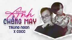 Xem Như Anh Chẳng May - Trung Ngon, COCC