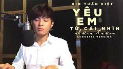 Yêu Em Từ Cái Nhìn Đầu Tiên (Piano Version) - Gin Tuấn Kiệt