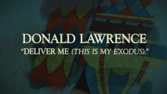 Deliver Me (This Is My Exodus) - Donald Lawrence, The Tri-City Singers, Le'Andria Johnson