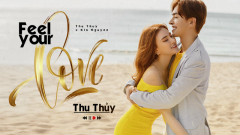 Feel Your Love - Thu Thủy