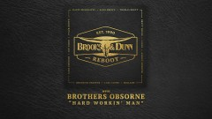 Hard Workin' Man (with Brothers Osborne [Audio]) - Brooks & Dunn, Brothers Osborne