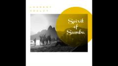 Spirit of Samba (Audio) - Laurent Voulzy, Chyler Leigh, Nina Miranda, Luisa Maita, Eloisia