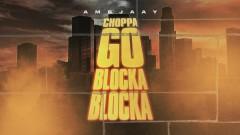 Choppa Go Blocka Blocka (Official Audio) - Ambjaay