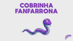 Cobrinha Fanfarrona (Pseudo Video) - J Brasil