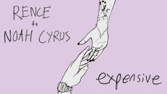 Expensive (Audio) - Rence, Noah Cyrus