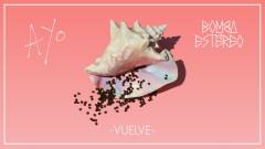 Vuelve (Audio) - Bomba Estéreo