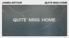 Quite Miss Home (Lyric Video) - James Arthur