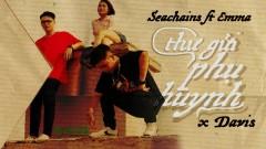 Bức Thư Gửi Phụ Huynh - Seachains, Emma, Davis