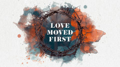 Love Moved First (Official Lyric Video) - Casting Crowns