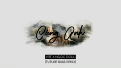 Cùng Anh (VRT Mix) - Ngọc Dolil, VRT