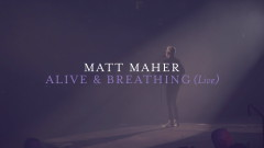 Alive & Breathing (Live) [Official Lyric Video] - Matt Maher