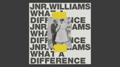What a Difference (Audio) - JNR WILLIAMS