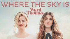 Where the Sky Is (Official Audio) - Ward Thomas