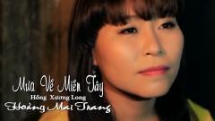 Mưa Về Miền Tây - Hoàng Mai Trang