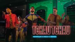 Tchau Tchau - Henrique & Diego, Dennis