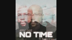 No Time - Apple Gule, Tholwana