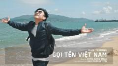 Gọi Tên Việt Nam (Beautiful Vietnam) - Đan Trường