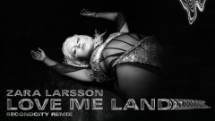 Love Me Land (Secondcity Remix - Official Audio) - Zara Larsson