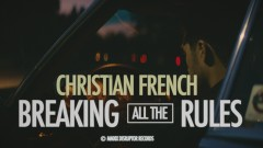 breaking all the rules - Christian French