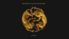 ALREADY (Official Audio) - Beyoncé, Shatta Wale, Major Lazer