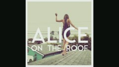 Like a Dying Rose (Audio) - Alice on the roof