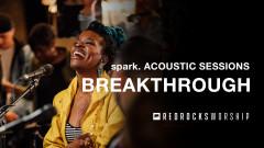 Breakthrough (Acoustic) (Live) - Red Rocks Worship