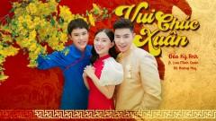 Vui Chúc Xuân - Đào Kỳ Anh, Lưu Minh Quân, Võ Hoàng Huy