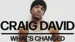 What's Changed (Official Audio) - Craig David