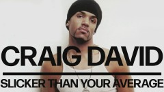 Slicker Than Your Average (Official Audio) - Craig David