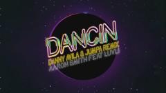 Dancin (Danny Avila & Jumpa Remix [Audio])