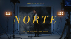 NORTE (Official Video) - Lucas & The Woods
