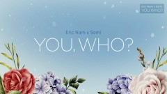You, Who? (Lyrics Video) - Eric Nam, SOMI