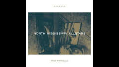 Miss Maybelle (Audio) - North Mississippi Allstars