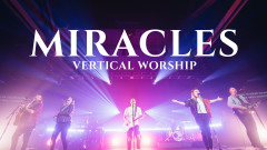 Miracles (Live) - Vertical Worship