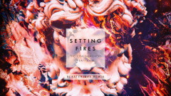 Setting Fires (Blasterjaxx Remix - Audio) - The Chainsmokers, XYLØ