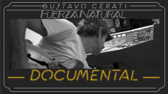 Fuerza Natural Documental - Gustavo Cerati