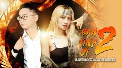 Bạn Tình Ơi 2 - YuniBoo, Goctoi Mixer