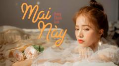 Mai Này (Ngốc Ơi Tuổi 17 OST)