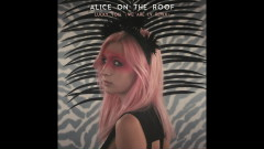 Lucky You (We Are I.V Remix) (Audio) - Alice on the roof