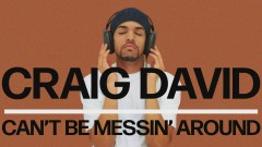 Can't Be Messin' Around (Official Audio) - Craig David