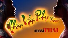Nhân Vật Phụ (Remix) - Adam Thái