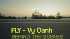 Fly (Bay) (Behind The Scenes) - Vy Oanh