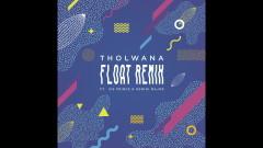Float (Remix) - Tholwana, Gemini Major, Ice Prince