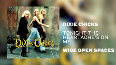 Tonight the Heartache's on Me (Official Audio) - Dixie Chicks