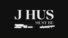 Must Be (Official Audio) - J Hus