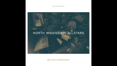 Bid You Goodnight (Audio) - North Mississippi Allstars
