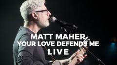 Your Love Defends Me (Live) - Matt Maher